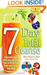 The Seven-Day Total Cleanse: A Revolu...