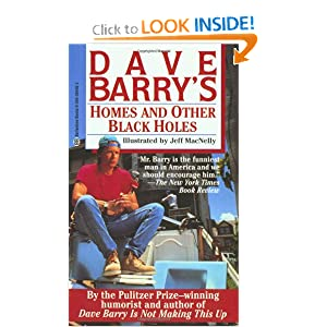 Homes and Other Black Holes Dave Barry
