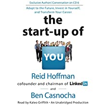 The Start-up of You: Adapt to the Future, Invest in Yourself, and Transform Your Career | Livre audio Auteur(s) : Reid Hoffman, Ben Casnocha Narrateur(s) : Kaleo Griffith