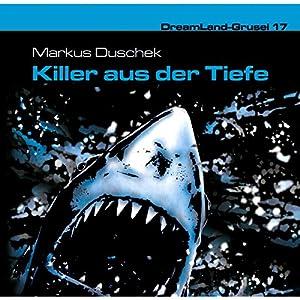 Killer aus der Tiefe (Dreamland Grusel 17) Hörspiel