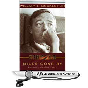 Miles Gone By - A Literary Autobiography - William F. Buckley