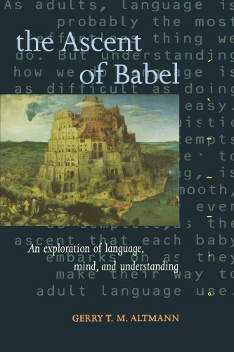 The Ascent of Babel: An Exploration of Language, Mind,...