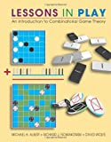 Lessons in Play: An Introduction to Combinatorial Game Theory (1568812779) by Michael H. Albert