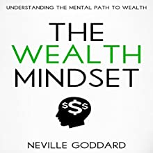 The Wealth Mindset: Understanding the Mental Path to Wealth Audiobook by Neville Goddard Narrated by Mark Manning