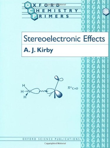 Stereoelectronic Effects in Organic Chemistry (Organic Chemistry Series Volume 1)