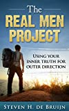 The Real Men Project: Using Your Inner Truth for Outer Direction