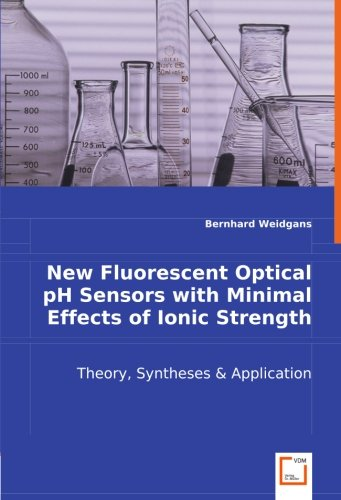 New Fluorescent Optical pH Sensors with Minimal Effects of Ionic Strength: Theory, Syntheses & Application