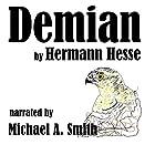 Demian Hörbuch von Hermann Hesse Gesprochen von: Michael A. Smith