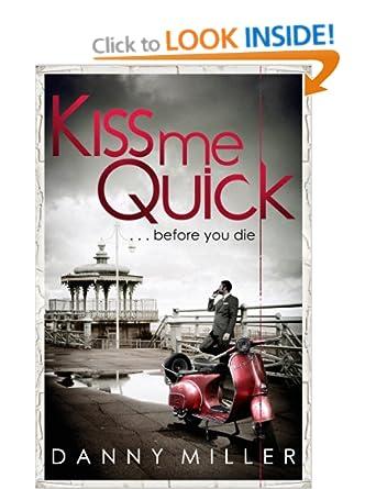 Kiss Me Quick - Danny Miller