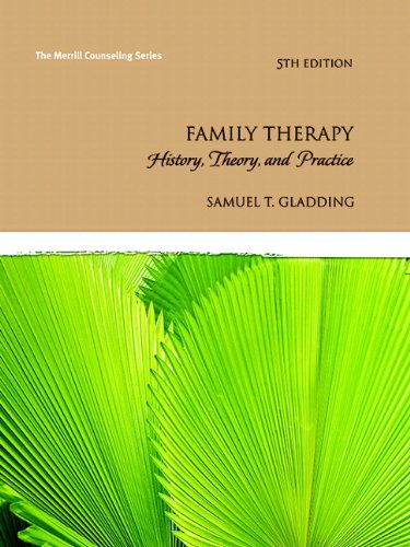 Family Therapy: History, Theory, and Practice (5th Edition) (Merrill Counseling)