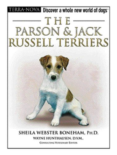 The Parson & Jack Russell Terriers: Discover a Whole New World of Dogs