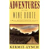 Adventures on the Wine Routeby Kermit Lynch