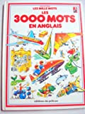 img - for Collection Les Mille Mots Les 3000 Mots En Anglais by Anne Civardi and Heather Amery 1985 Hardcover in French book / textbook / text book