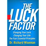 The Luck Factor: Changing Your Luck, Changing Your Life: The Four Essential Principlesby Richard Wiseman