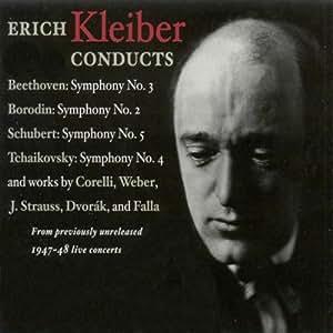 Erich Kleiber at NBC: Borodin: Sym. No. 2, Schubert: Sym. No. 5, Tchaikovsky: Sym. No.4, Beethoven: Sym. No. 3, etc.