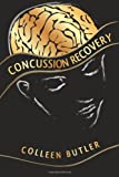 Concussion Recovery: Rebuilding the Injured Brain
