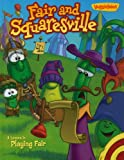Fair and Squaresville: A Lesson in Playing Fair (VeggieTales (Big Idea))