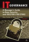 IT Governance: A Manager's Guide to Data Security and BS 7799/ISO 17799
