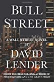 David Lender Bull Street (A White Collar Crime Thriller)