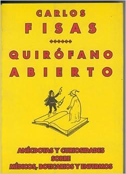 Quirofano abierto: Amazon.es: Carlos Fisas: Libros