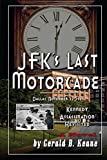 img - for JFK's Last Motorcade: Kennedy Assassination Revisited book / textbook / text book