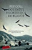 Dos Taüts Negres I Dos De Blancs (LB)