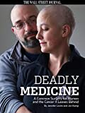img - for Deadly Medicine: A Common Surgery For Women and the Cancer It Leaves Behind book / textbook / text book