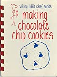 img - for Making Chocolate Chip Cookies (Viking Little Chef Series) book / textbook / text book