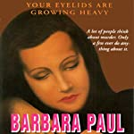 Your Eyelids Are Growing Heavy | Barbara Paul