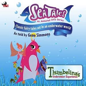 Sea Tales: Thumbelina's Underwater Experience Audiobook