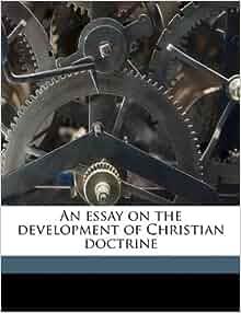 An Essay on the Development of Christian Doctrine by Cardinal John ...