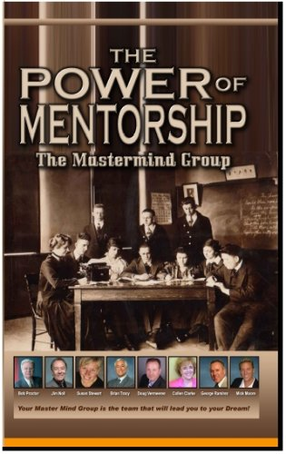 The Power of Mentorship The Mastermind Group (Don Staley Co-author)