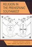 Religion in the Prehispanic Southwest (Archaeology of Religion)