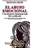 Hijas del Abuso: El abuso emocional y su efecto destructor en la mujer (Spanish Edition)