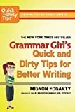 img - for Grammar Girl's Quick and Dirty Tips for Better Writing (Quick & Dirty Tips) 1st (first) Edition by Fogarty, Mignon published by Holt Paperbacks (2008) book / textbook / text book