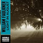 Light in August (       UNABRIDGED) by William Faulkner Narrated by Will Patton