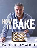 Cover of How to Bake by Paul Hollywood 140881949X