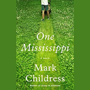 One Mississippi | [Mark Childress]