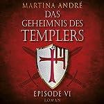Mitten ins Herz (Das Geheimnis des Templers: Episode VI) | Martina André