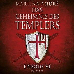 Mitten ins Herz (Das Geheimnis des Templers: Episode VI) Hörbuch