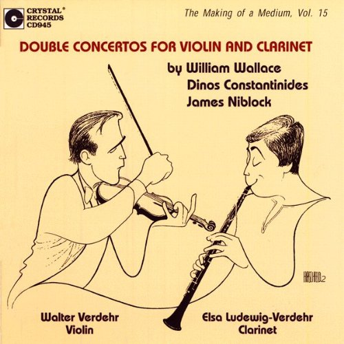 Double Concertos for Violin and Clarinet by Niblock, Constantinides, Wallace, Elsa Ludewig-Verdehr and Walter Verdehr