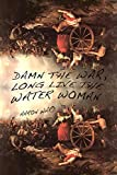 img - for Damn the War, Long Live the Water Woman [Short Story] book / textbook / text book
