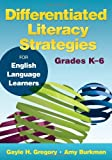 img - for Differentiated Literacy Strategies for English Language Learners, Grades K-6 book / textbook / text book