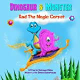 Dinosaur and Monster and The Magic Carpet (Dinosaur and Monster Stories) (Volume 1)