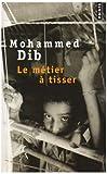 echange, troc Mohammed Dib - Le métier à tisser