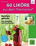 60 Lik�re aus dem Thermomix: RatzFatz...