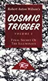img - for Cosmic Trigger I: Final Secret of the Illuminati by Robert Anton Wilson 9th (ninth) Printing edition [Paperback(2008)] book / textbook / text book