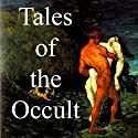 Tales of the Occult (       UNABRIDGED) by Arthur Machen, Sir Arthur Quiller-Couch, Robert Chambers