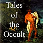 Tales of the Occult | Arthur Machen,Sir Arthur Quiller-Couch,Robert Chambers