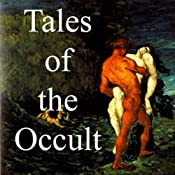 Tales of the Occult | [Arthur Machen, Sir Arthur Quiller-Couch, Robert Chambers]